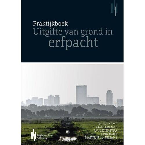 Praktijkboek uitgifte van grond in erfpacht - E.H.C. Bakx, M. Nab, P.C.M. Kemp, P.G. Dijkstra (ISBN: 9789491930188)