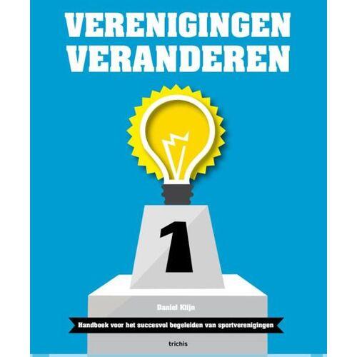 Verenigingen veranderen - Daniel Klijn, Ernst Veenhoven, René van den Burg (ISBN: 9789492077127)