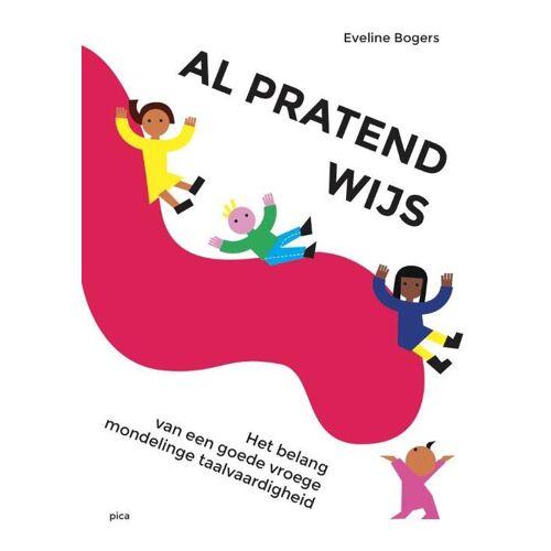 Al pratend wijs! - Eveline Bogers (ISBN: 9789492525987)
