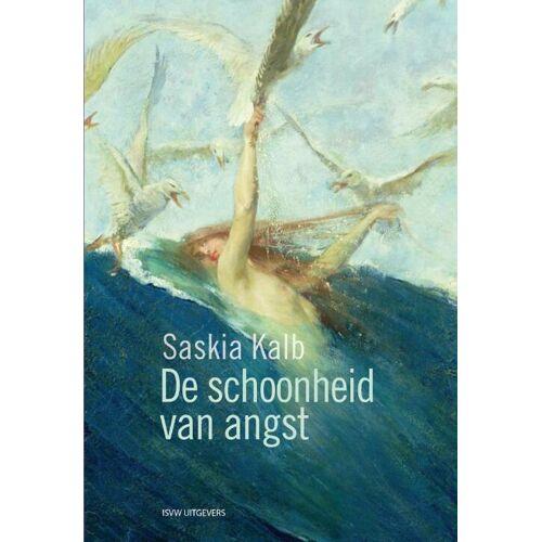 De schoonheid van angst - Saskia Kalb (ISBN: 9789492538628)