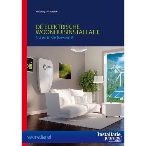 De elektrische woonhuisinstallatie - J.F.G. Cobben (ISBN: 9789492610027)
