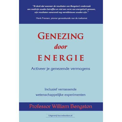 Genezing door energie - Prof. William Bengston (ISBN: 9789492665225)