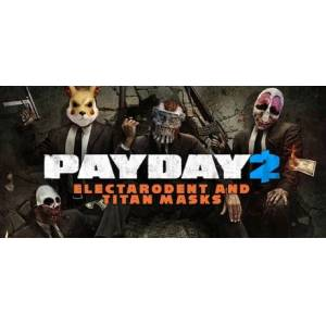 PayDay 2: Electarodent and Titan Masks