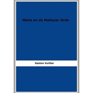 Gaston Vuillier Malta en de Maltezer Orde (1906) (Geïllustreerd)