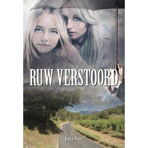 Elikser B.V. Uitgeverij Ruw verstoord - Jara Lee - ebook