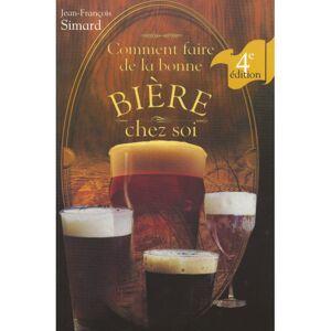 Brouwland Comment faire de la bonne bière - Simard