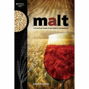 Brewers Association Malt - A Practical Guide from Field to Brewhouse - John Mallett