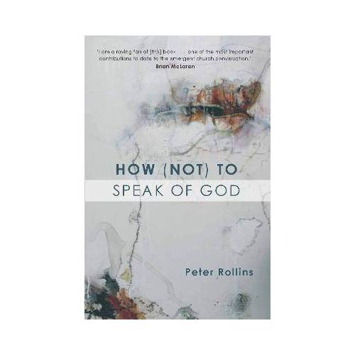 How (Not) to Speak of God by Dr Peter Rollins
