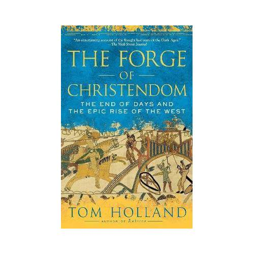 The Forge of Christendom by Tom Holland
