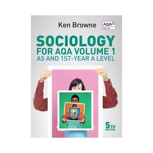 Sociology for AQA Volume 1 by Ken Browne