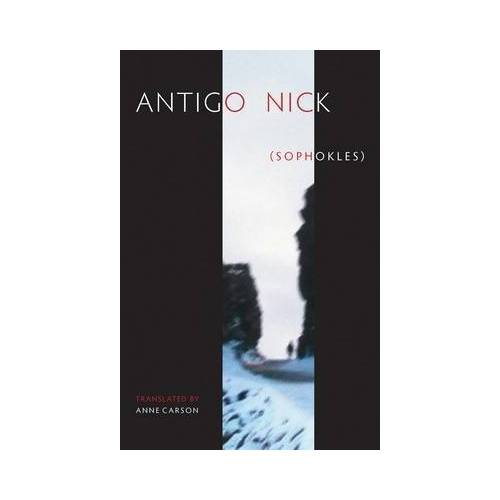 Antigonick by Anne Carson