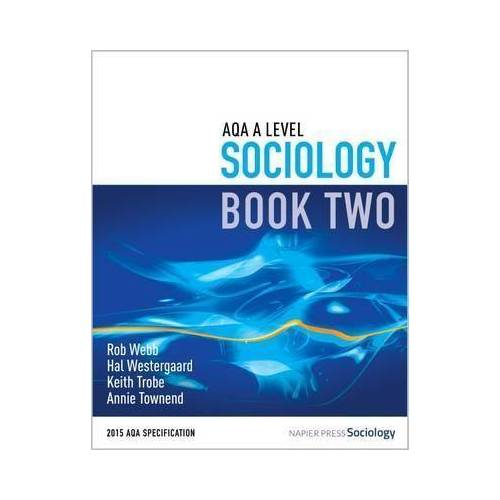 AQA A Level Sociology: Book 2 by Rob Webb