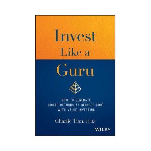 Invest Like a Guru by Charlie Tian