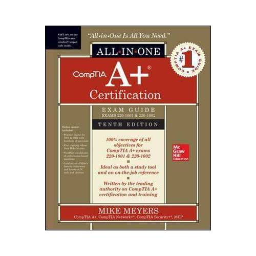CompTIA A+ Certification All-in-One Exam Guide, Tenth by Mike Meyers