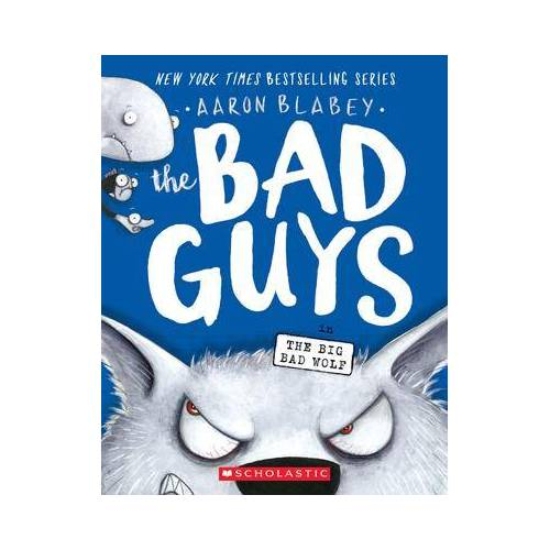 The Bad Guys in The Big Bad Wolf (The Bad Guys #9) / by Blabey, Aaron