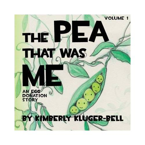 The Pea that was Me by Kimberly Kluger-bell