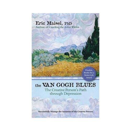 The Van Gogh Blues by PH D Eric Maisel