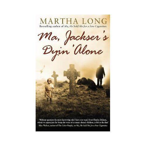Ma, Jackser's Dyin Alone by Martha Long