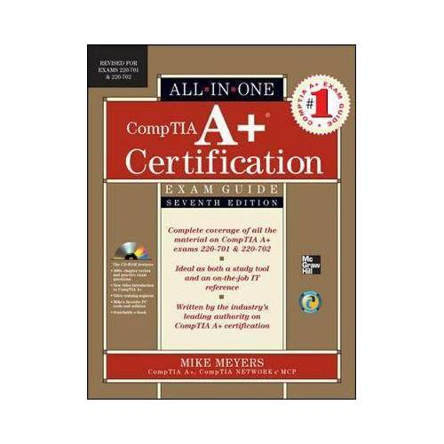 CompTIA A+ Certification All-in-One Exam Guide, Seventh by Mike Meyers