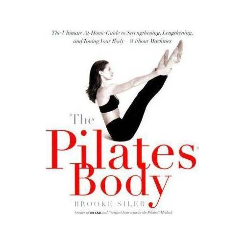 The Pilates Body by Brooke Siler