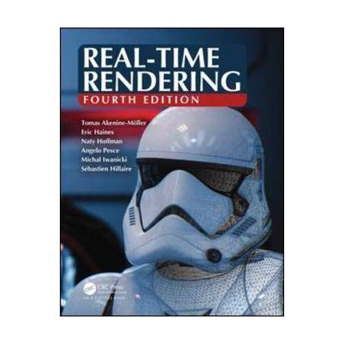 Real-Time Rendering, Fourth Edition by Tomas Akenine-Mo Ller