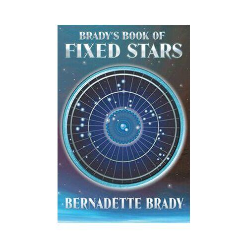 Brady'S Book of Fixed Stars by Bernadette Brady