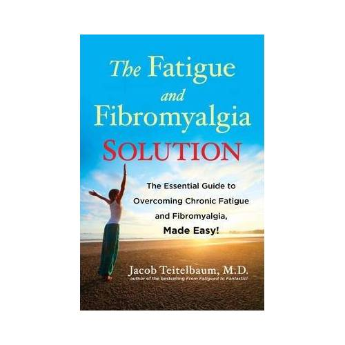 Fatigue and Fibromyalgia Solution by Jacob Teitelbaum