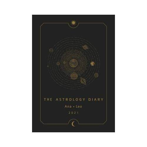 The Astrology Diary 2021 by Ana Leo