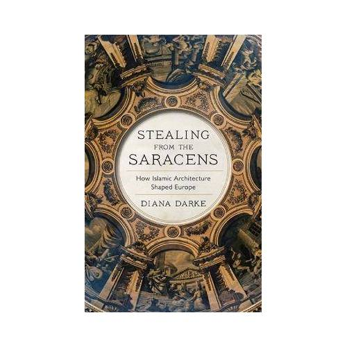 Stealing from the Saracens by Diana Darke