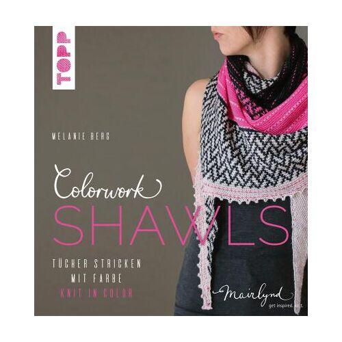 Colorwork Shawls by Melanie Berg