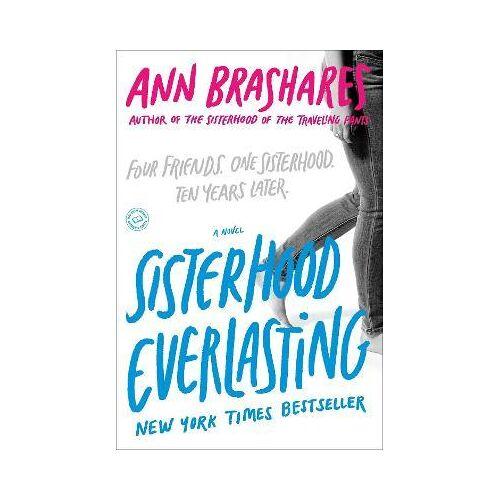 Sisterhood Everlasting (Sisterhood of the Traveling by Ann Brashares
