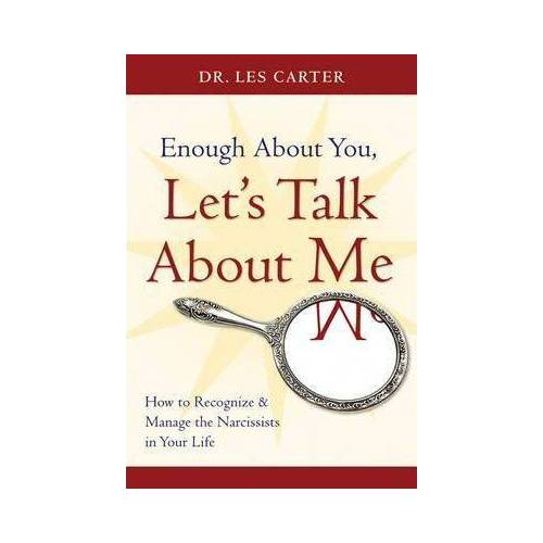 Enough About You, Let's Talk About Me by Les Carter