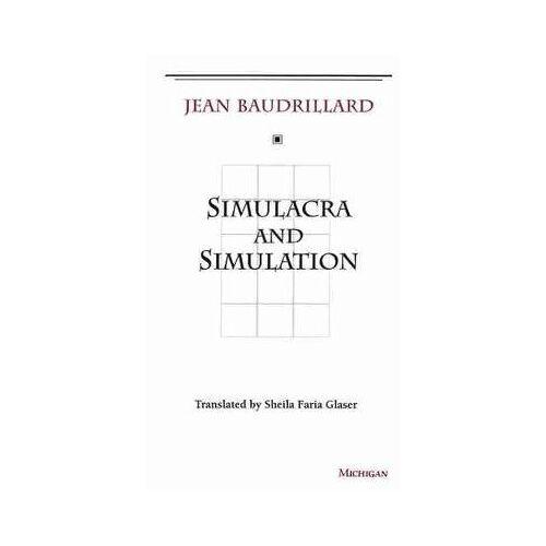 Simulacra and Simulation by Jean Baudrillard