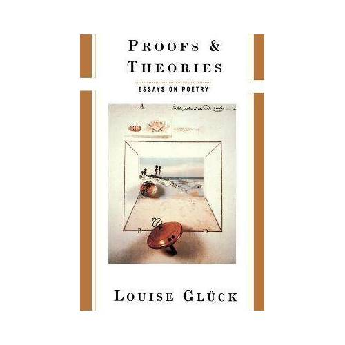 Proofs & Theories (Paper) by Louise Glück