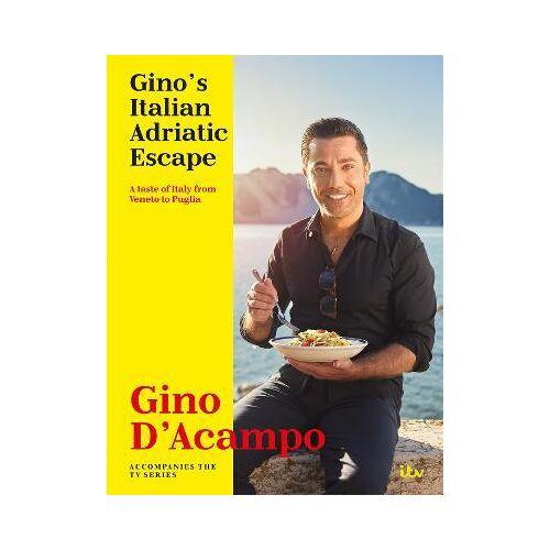 Gino's Italian Adriatic Escape by Gino D'Acampo