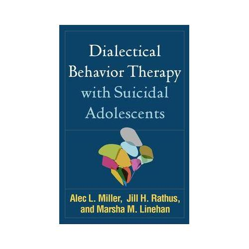 Dialectical Behavior Therapy with Suicidal by Alec L. Miller