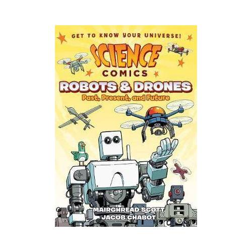 Science Comics: Robots and Drones by Mairghread Scott
