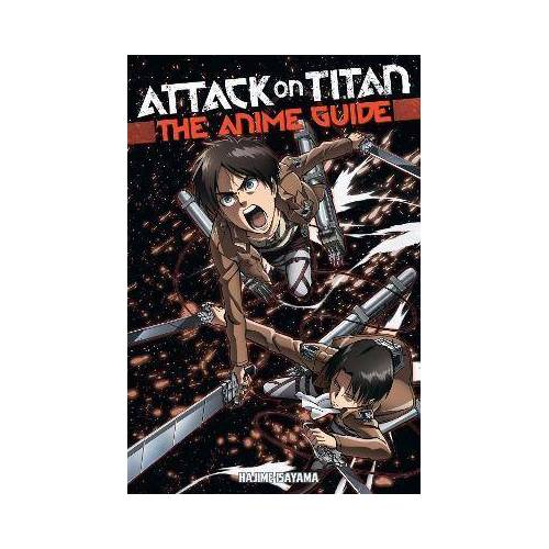 Attack On Titan: The Anime Guide by Hajime Isayama