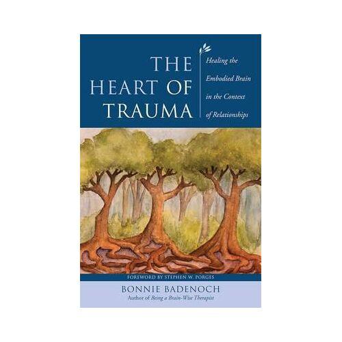 The Heart of Trauma by Bonnie Badenoch