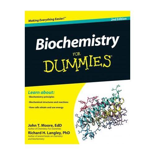 Biochemistry For Dummies by John T. Moore