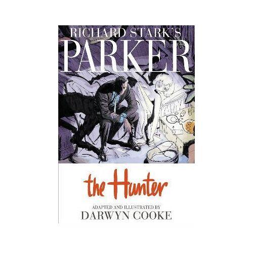 Richard Stark's Parker: The Hunter by Richard Stark