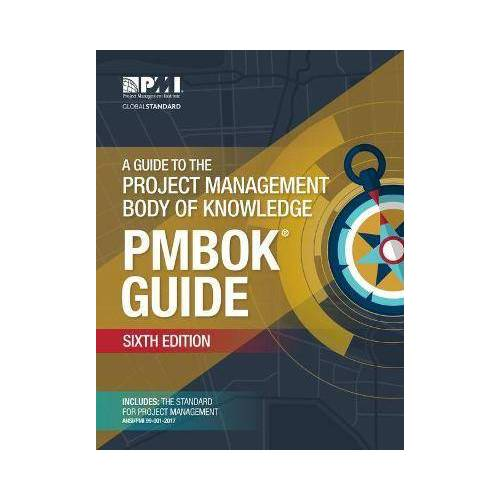 A guide to the Project Management Body by Project Management Institute