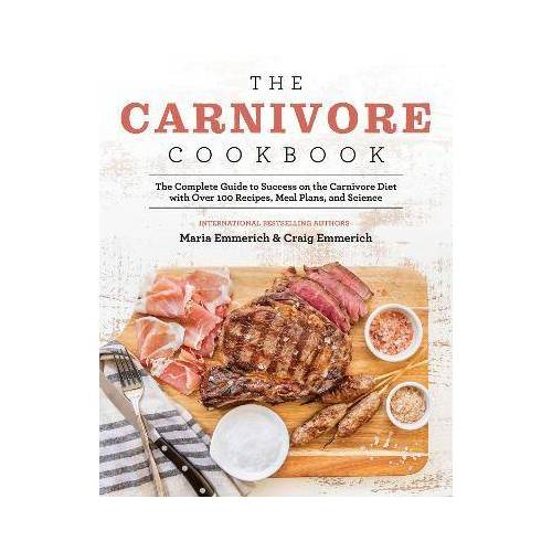 The Carnivore Cookbook by Maria Emmerich