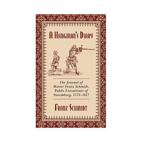 A Hangman's Diary by Franz Schmidt