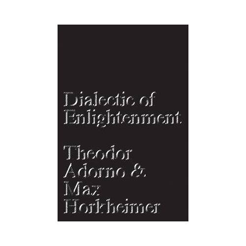 Dialectic of Enlightenment by Theodor Adorno