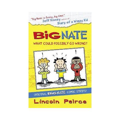 Big Nate Compilation 1: What Could Possibly Go by Lincoln Peirce
