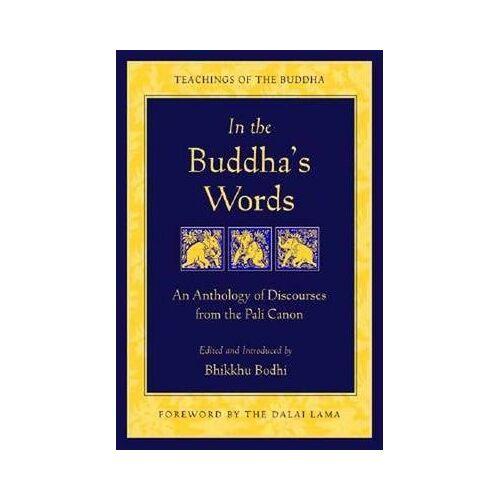 In the Buddha's Words by Bhikkhu Bodhi