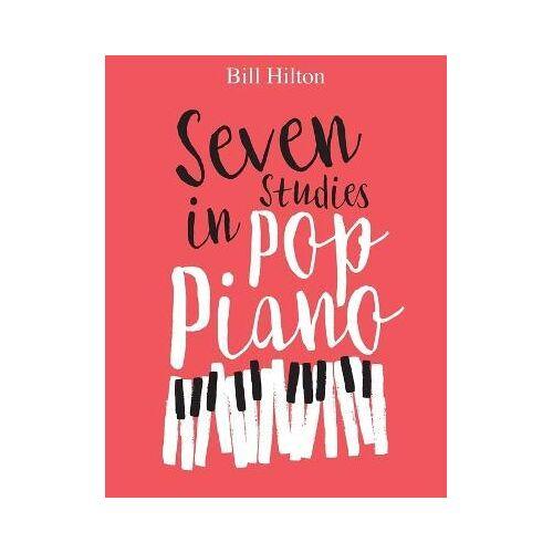Seven Studies in Pop Piano by BILL HILTON