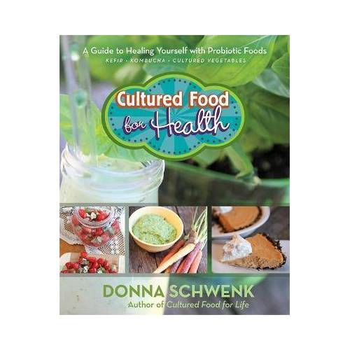 Cultured Food for Health by Donna Schwenk