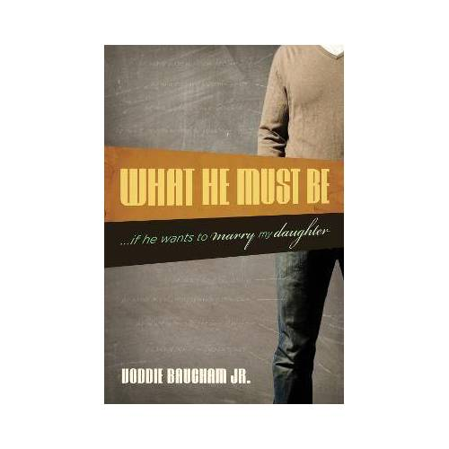 What He Must Be by Voddie Baucham Jr.